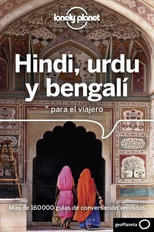 HINDI, URDU Y BENGALI PARA EL VIAJERO. GUIA CONVERSACION LONELY PLANET