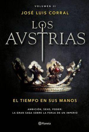 LOS AUSTRIAS VOL II.  EL TIEMPO EN SUS MANOS