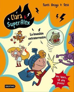 CLARA & SUPERALEX.  LA INVASION EXTRATERRESTRE