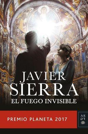 EL FUEGO INVISIBLE  ( PREMIO PLANETA 2017 )
