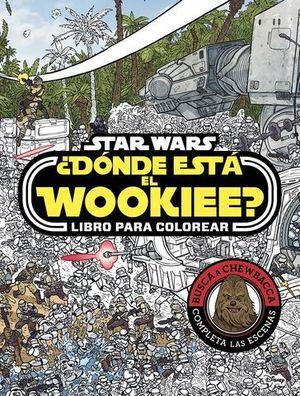 STAR WARS. ¿DONDE ESTA EL WOOKIEE? LIBRO PARA COLOREAR