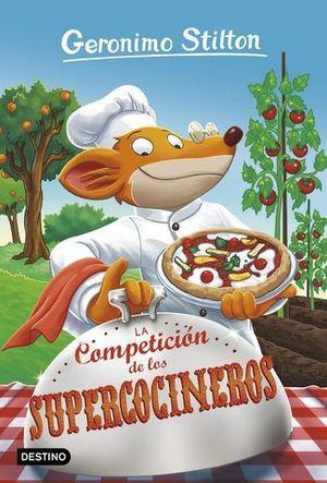 GERONIMO STILTON.  LA COMPETICION DE LOS SUPERCOCINEROS
