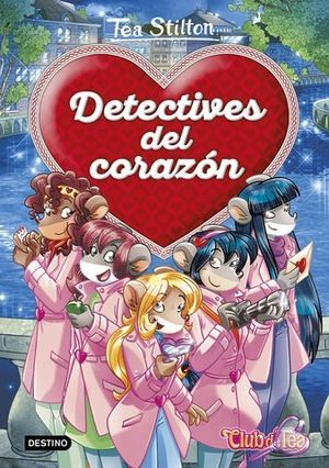 TEA STILTON.  DETECTIVE DEL CORAZON 1