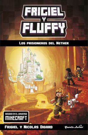MINECRAFT. FRIGIEL Y FLUFFY 2. LOS PRISIONEROS DEL NETHER