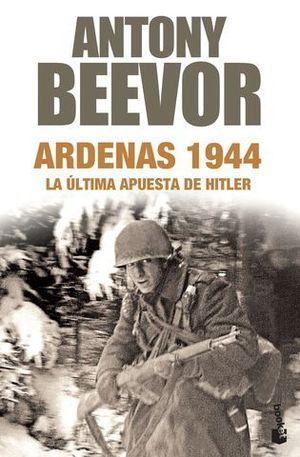 ARDENAS 1944.  LA ULTIMA APUESTA DE HITLER