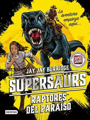 SUPERSAURUS.  RAPTORES DEL PARAISO