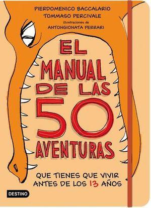 EL MANUAL DE LAS 50 AVENTURAS QUE TIENES QUE VIVIR ANTES DE LOS 13 AÑO