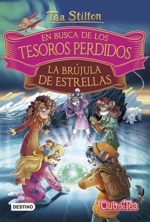 TEA STILTON. EN BUSCA DE LOS TESOROS PERDIDOS 2. LA BRUJULA DE ESTRELL