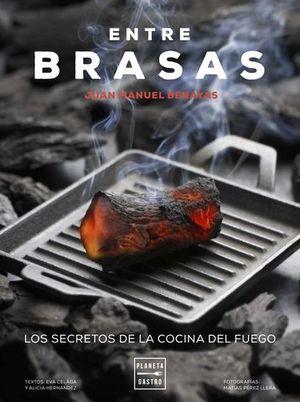 ENTRE BRASAS.  LOS SECRETOS DE LA COCINA DEL FUEGO