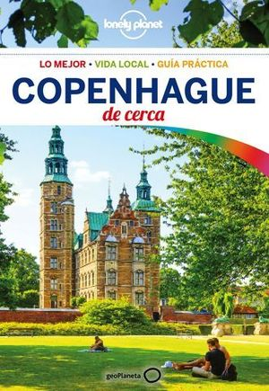 COPENHAGUE DE CERCA LONELY PLANET ED. 2018
