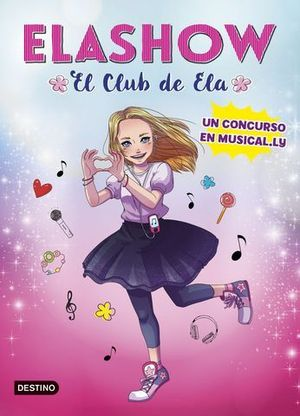 ELASHOW.  UN CONCURSO EN MUSICAL-LY. EL CLUB DE ELA