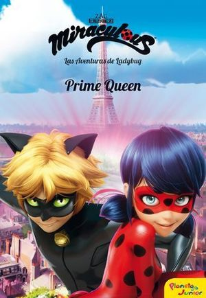 MIRACULOUS. LADYBUG. PRIME QUEEN. NARRATIVA 7