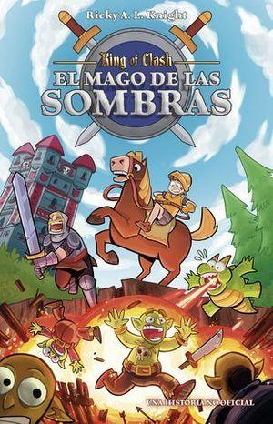 KING OF CLASH. EL MAGO DE LAS SOMBRAS ( CLASH ROYAL )