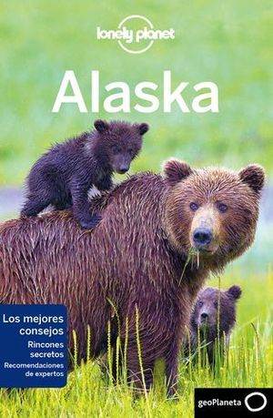 ALASKA LONELY PLANET ED. 2018