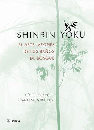 SHINRIN YOKU.  EL ARTE JAPONES DE LOS BAÑOS DE BOSQUE