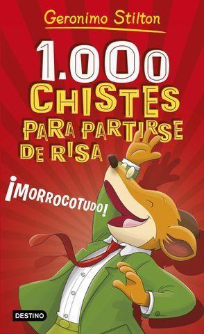 1000 CHISTES PARA PARTIRSE DE RISA ¡ MORROCOTUDO !
