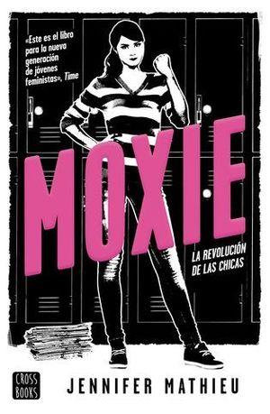 MOXIE.  LA REVOLUCION DE LAS CHICAS