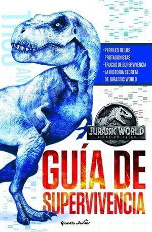 JURASSIC WORLD.  EL REINO CAIDO.  GUIA DE SUPERVIVENCIA