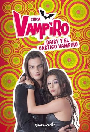 CHICA VAMPIRO.  DAISY Y EL CASTIGO VAMPIRO
