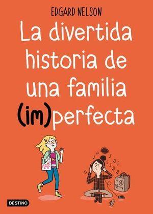 LA DIVERTIDA HISTORIA DE UNA FAMILIA ( IM ) PERFECTA