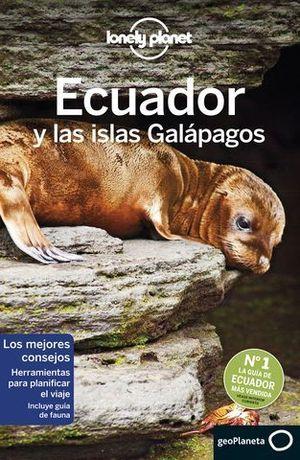 ECUADOR Y LAS ISLAS GALAPAGOS LONELY PLANET 2019 7ª ED.