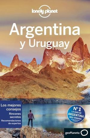 ARGENTINA Y URUGUAY 7ª ED. LONELY PLANET ED. 2019