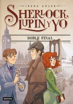 SHERLOCK LUPIN Y YO 13 DOBLE FINAL