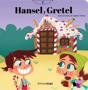 HANSEL Y GRETEL. CUENTOS CON MECANISMOS