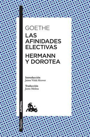 LAS AFINIDADES ELECTIVAS / HERMANN Y DOROTEA
