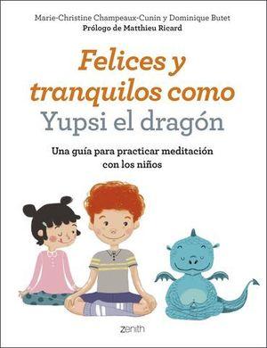 FELICES Y TRANQUILOS COMO YUPSI EL DRAGON