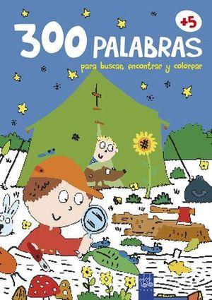 300 PALABRAS PARA BUSCAR, ENCONTRAR Y COLOREAR +5 AÑOS. NATURALEZA