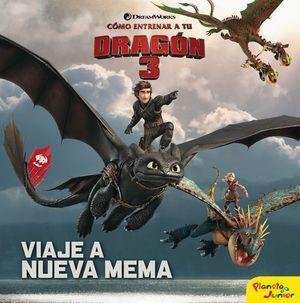 COMO ENTRENAR A TU DRAGON 3.  VIAJE A NUEVA MEMA.  CUENTO