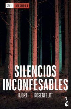 SILENCIOS INCONFESABLES.  (SERIE BERGMAN 4)