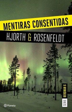 MENTIRAS CONSENTIDAS (SERIE BERGMAN 6)