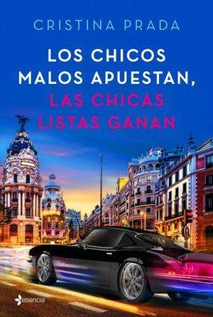 LOS CHICOS MALOS APUESTAN, LAS CHICAS LISTAS GANAN