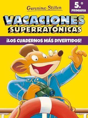 VACACIONES SUPERRATONICAS 5.  ¡ LOS CUADERNOS MAS DIVERTIDOS !