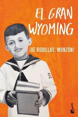 DE RODILLAS, MONZON !  EL GRAN WYOMING