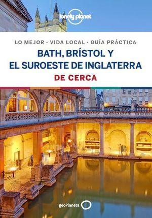 BATH, BRÍSTOL Y EL SUROESTE DE INGLATERRA DE CERCA LONELY PLANET
