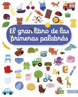 EL GRAN LIBRO DE LAS PRIMERAS PALABRAS.
