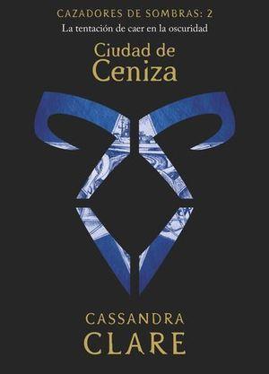 CAZADORES DE SOMBRAS.  CIUDAD DE CENIZA