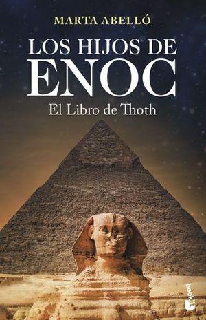 LOS HIJOS DE ENOC. EL LIBRO DE THOTH.