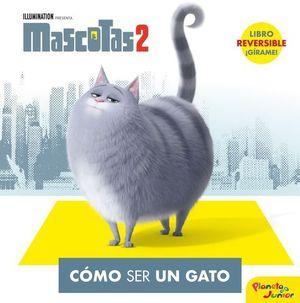 MASCOTAS 2.  COMO SER UN GATO / COMO SER UN PERRO.  CUENTO REVERSIBLE