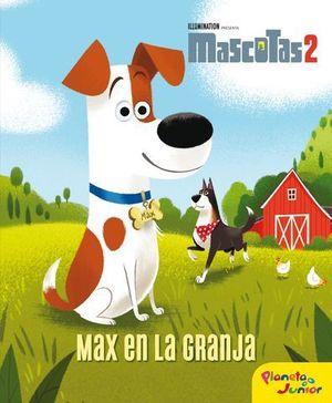 MASCOTAS 2.  MAX EN LA GRANJA.  CUENTO