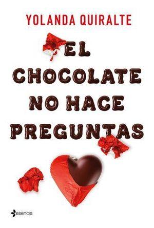 EL CHOCOLATE NO HACE PREGUNTAS.
