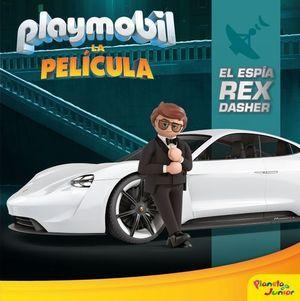 PLAYMOBIL. LA PELÍCULA. EL ESPÍA REX DASHER. CUENTO