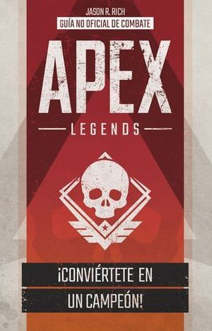 APEX LEGENDS. GUÍA DE COMBATE.