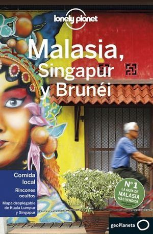 MALASIA, SINGAPUR Y BRUNEI LONELY PLANET ED. 2020