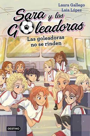 SARA Y LAS GOLEADORAS 4 LAS GOLEADORAS NO SE RINDEN