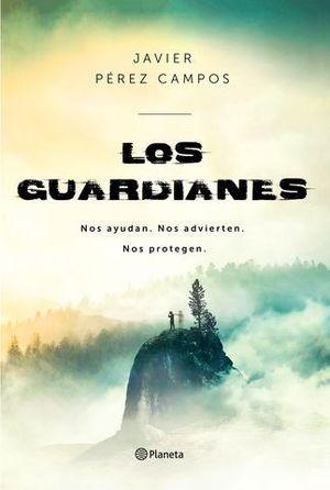 LOS GUARDIANES NOS AYUDAN. NOS ADVIERTEN. NOS PROTEGEN