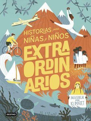 HISTORIOS PARA NIÑAS Y NIÑOS EXTRAORDINARIOS